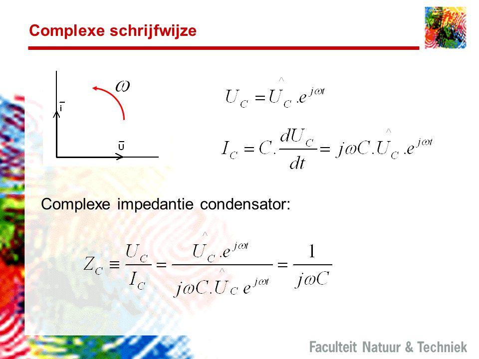 Complexe schrijfwijze Complexe impedantie condensator: