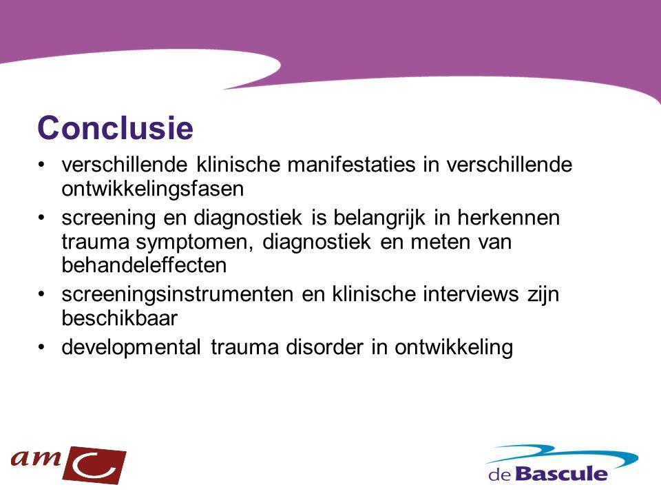 Conclusie verschillende klinische manifestaties in verschillende ontwikkelingsfasen screening en diagnostiek is belangrijk in herkennen trauma symptom