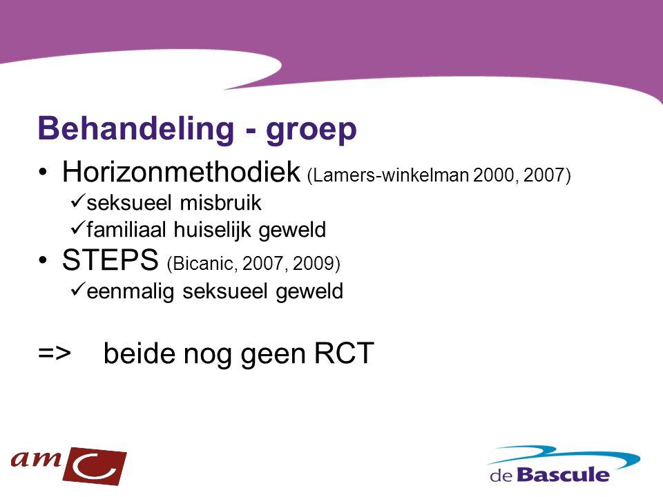 Behandeling - groep Horizonmethodiek (Lamers-winkelman 2000, 2007) seksueel misbruik familiaal huiselijk geweld STEPS (Bicanic, 2007, 2009) eenmalig s