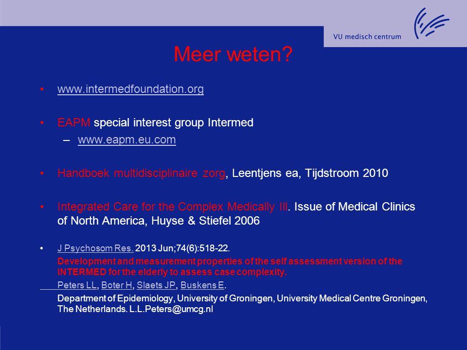 Meer weten? www.intermedfoundation.org EAPM special interest group Intermed –www.eapm.eu.comwww.eapm.eu.com Handboek multidisciplinaire zorg, Leentjen