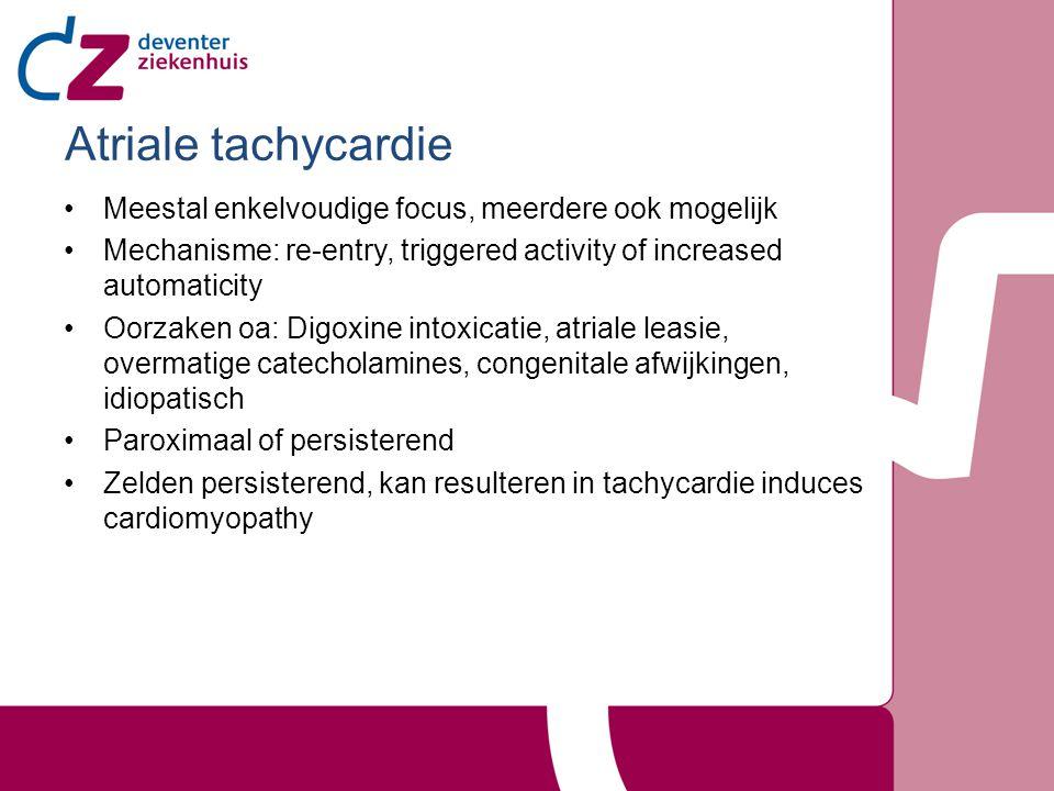 Atriale tachycardie op het ECG Atriale frequentie van > 100/min P-top morfologie is abnormaal De as van de P-top is abnormaal Minimaal 3 identieke ectopische P-toppen QRS-complex normaal De baseline is iso-electrisch Er kan een fysiologisch AV-block zijn.