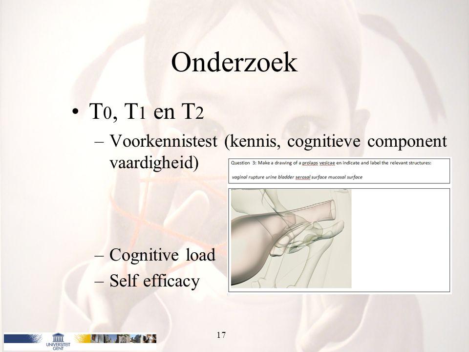 Onderzoek T 0, T 1 en T 2 –Voorkennistest (kennis, cognitieve component vaardigheid) –Cognitive load –Self efficacy 17