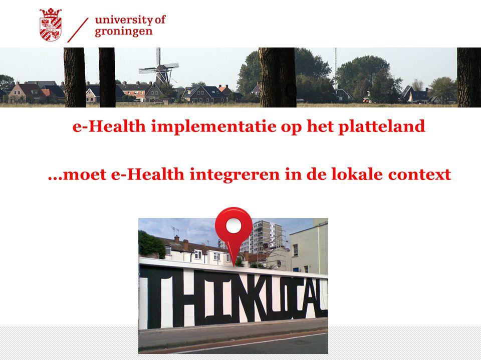 7/15/2014 | 15 e-Health implementatie op het platteland …moet e-Health integreren in de lokale context
