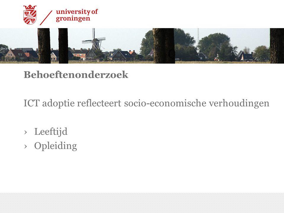 Behoeftenonderzoek ICT adoptie reflecteert socio-economische verhoudingen ›Leeftijd ›Opleiding 7/15/2014 | 24