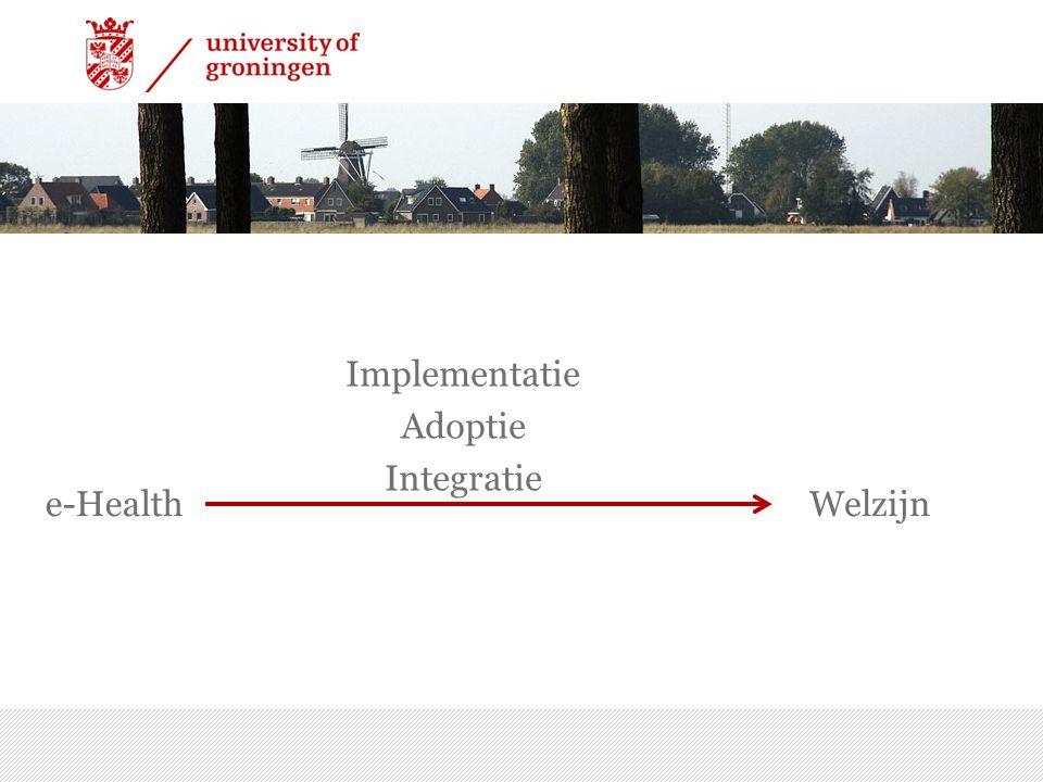 e-Health 7/15/2014 | 7 Implementatie Adoptie Integratie Welzijn