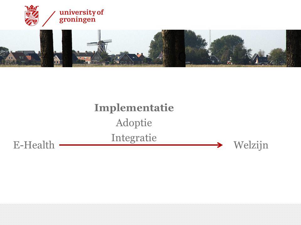 E-Health 7/15/2014 | 8 Implementatie Adoptie Integratie Welzijn