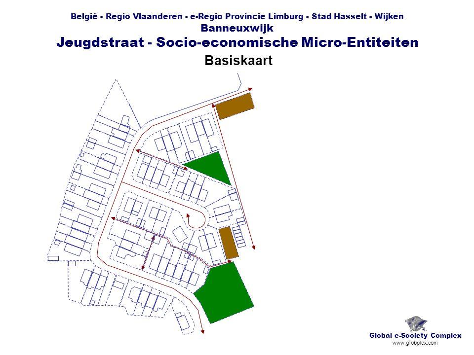 België - Regio Vlaanderen - e-Regio Provincie Limburg - Stad Hasselt - Wijken Banneuxwijk Jeugdstraat - Socio-economische Micro-Entiteiten Basiskaart Global e-Society Complex www.globplex.com