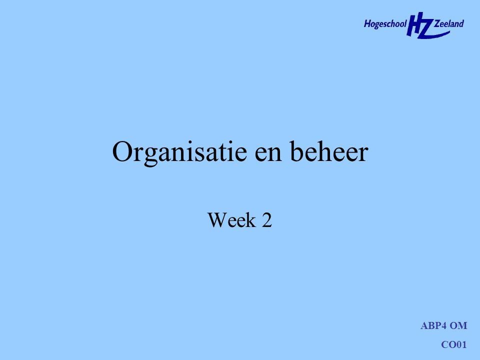 ABP4 OM CO01 Organisatie en beheer Week 2