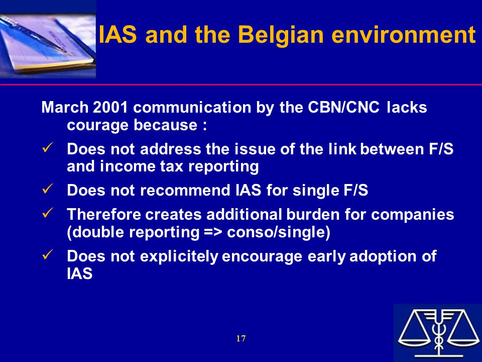 17 IAS and the Belgian environment March 2001 communication by the CBN/CNC lacks courage because : Does not address the issue of the link between F/S
