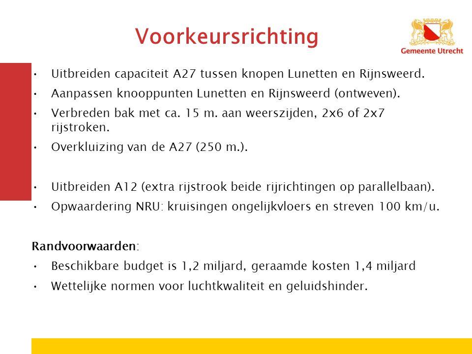 Voorkeursrichting Uitbreiden capaciteit A27 tussen knopen Lunetten en Rijnsweerd. Aanpassen knooppunten Lunetten en Rijnsweerd (ontweven). Verbreden b