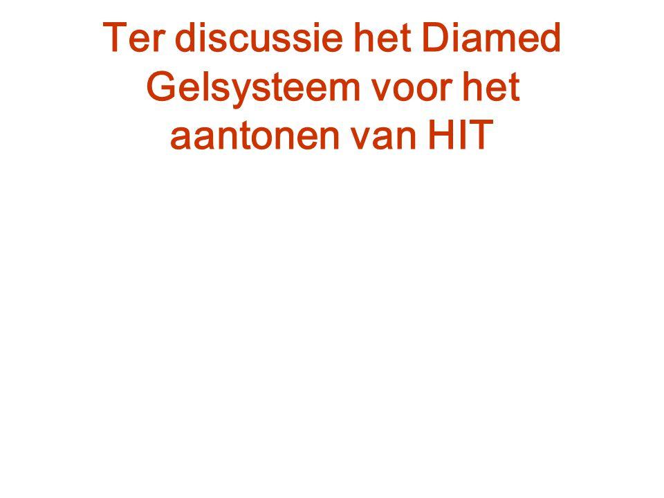 Ter discussie het Diamed Gelsysteem voor het aantonen van HIT