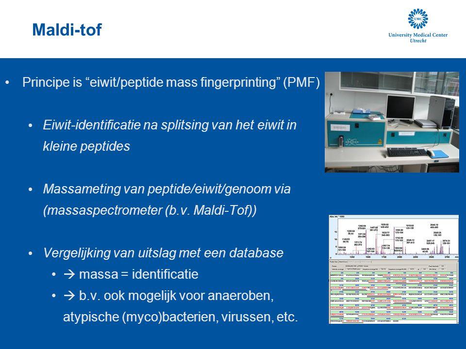 "Maldi-tof Principe is ""eiwit/peptide mass fingerprinting"" (PMF) Eiwit-identificatie na splitsing van het eiwit in kleine peptides Massameting van pept"