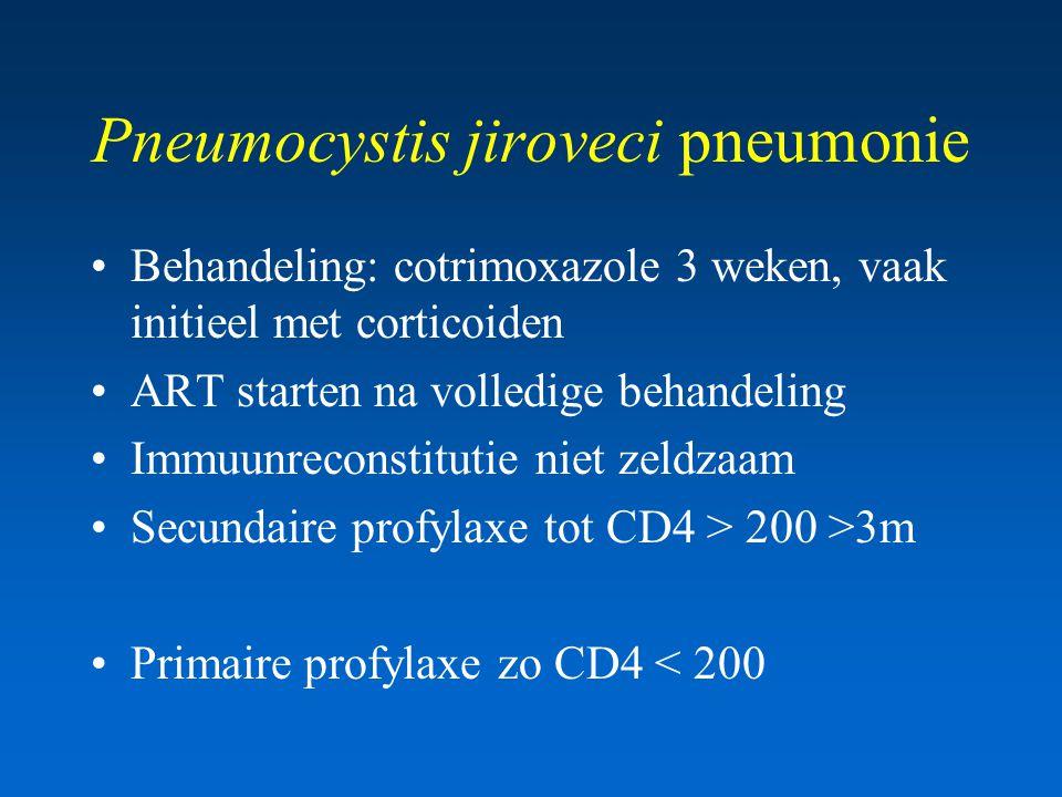 Pneumocystis jiroveci pneumonie Behandeling: cotrimoxazole 3 weken, vaak initieel met corticoiden ART starten na volledige behandeling Immuunreconstitutie niet zeldzaam Secundaire profylaxe tot CD4 > 200 >3m Primaire profylaxe zo CD4 < 200