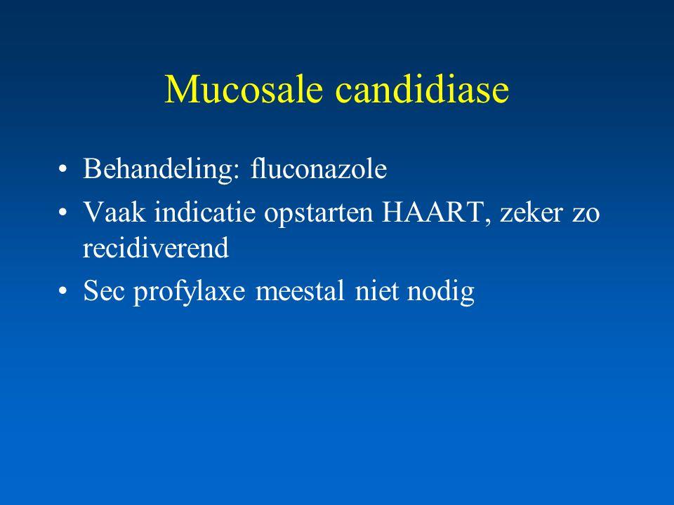 Mucosale candidiase Behandeling: fluconazole Vaak indicatie opstarten HAART, zeker zo recidiverend Sec profylaxe meestal niet nodig