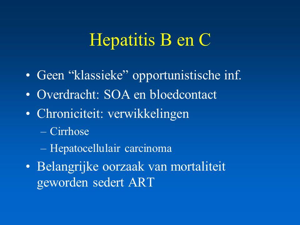 Hepatitis B en C Geen klassieke opportunistische inf.