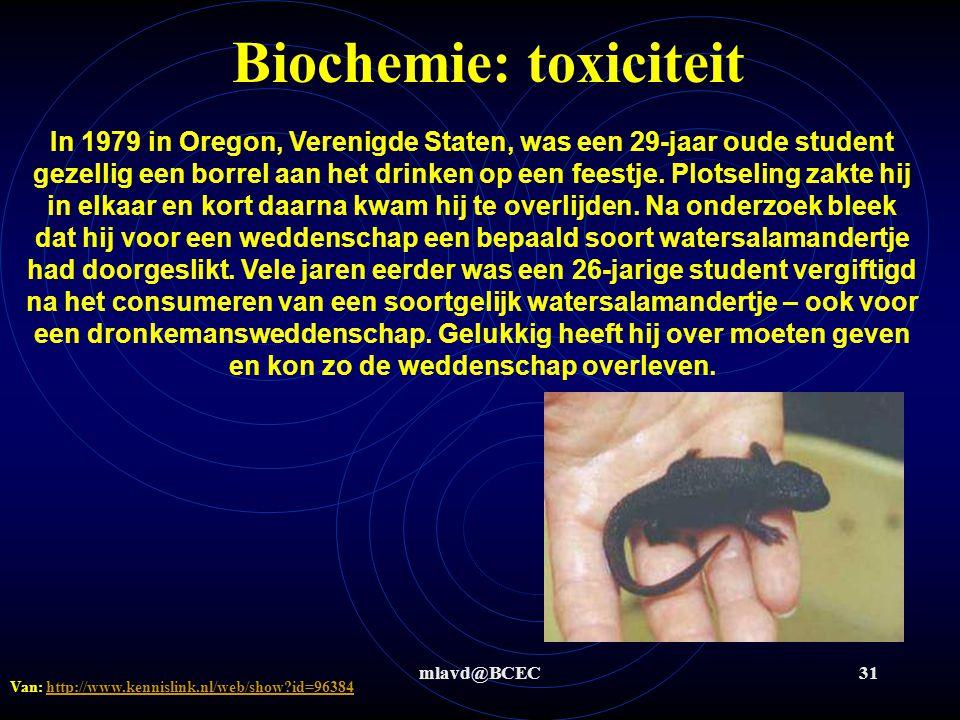 mlavd@BCEC31 Biochemie: toxiciteit In 1979 in Oregon, Verenigde Staten, was een 29-jaar oude student gezellig een borrel aan het drinken op een feestj