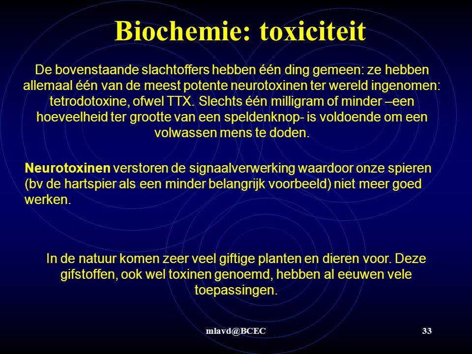 mlavd@BCEC33 Biochemie: toxiciteit De bovenstaande slachtoffers hebben één ding gemeen: ze hebben allemaal één van de meest potente neurotoxinen ter w