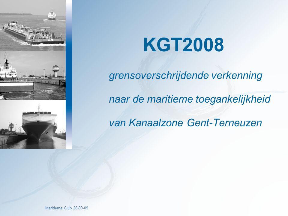 Maritieme Club 26-03-09 Grensoverschrijdende verkenning naar de maritieme toegankelijkheid van Kanaalzone Gent-Terneuzen, in het licht van de logistieke potentie KGT 2008