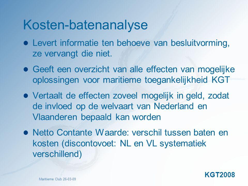 Maritieme Club 26-03-09 Kosten-batenanalyse Levert informatie ten behoeve van besluitvorming, ze vervangt die niet. Geeft een overzicht van alle effec