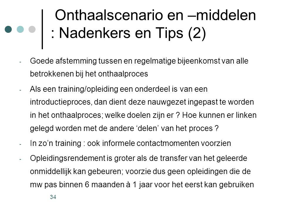 34 Onthaalscenario en –middelen : Nadenkers en Tips (2) - Goede afstemming tussen en regelmatige bijeenkomst van alle betrokkenen bij het onthaalproce