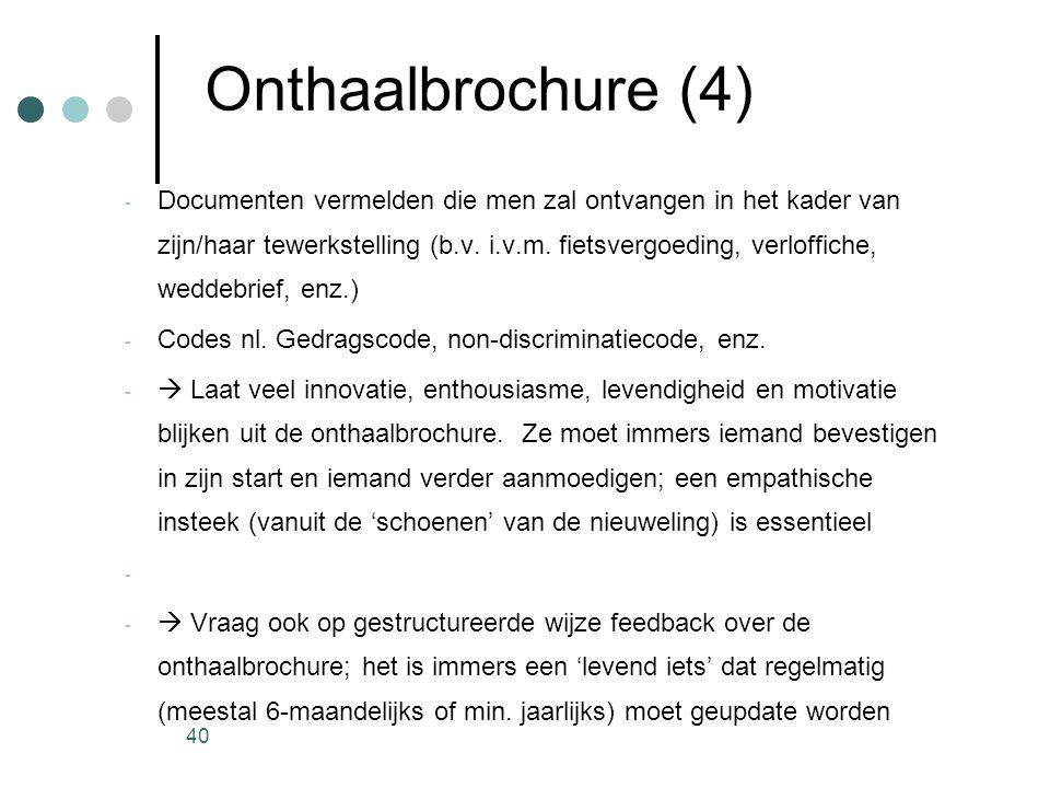 40 Onthaalbrochure (4) - Documenten vermelden die men zal ontvangen in het kader van zijn/haar tewerkstelling (b.v. i.v.m. fietsvergoeding, verloffich