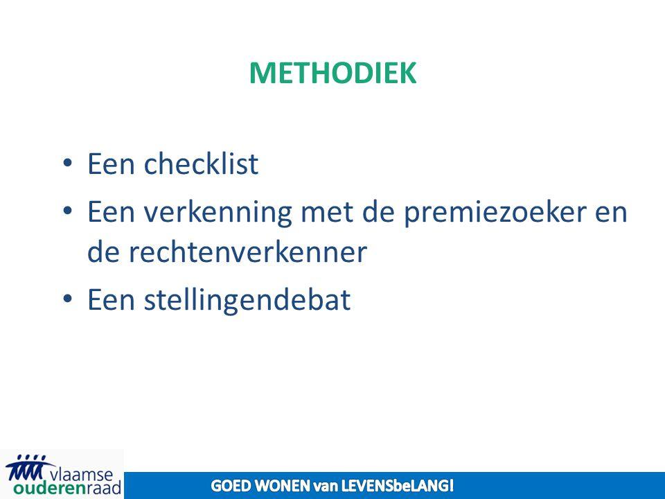 METHODIEK Een checklist Een verkenning met de premiezoeker en de rechtenverkenner Een stellingendebat