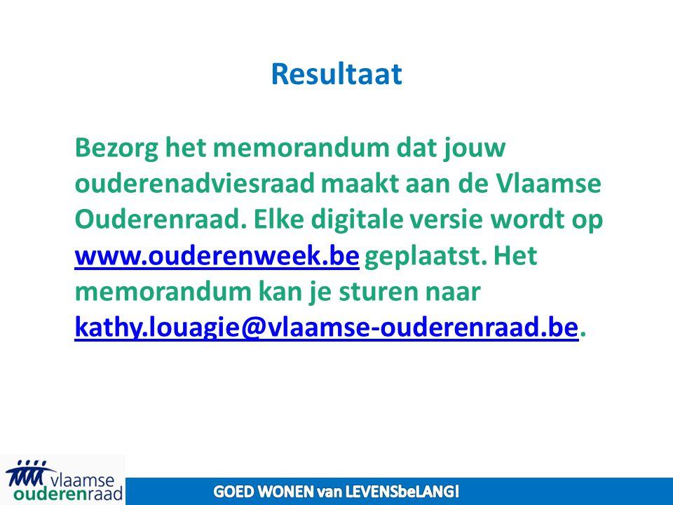 Resultaat Bezorg het memorandum dat jouw ouderenadviesraad maakt aan de Vlaamse Ouderenraad. Elke digitale versie wordt op www.ouderenweek.be geplaats