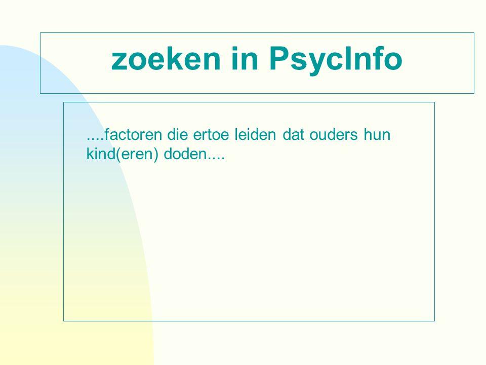 zoeken in PsycInfo....factoren die ertoe leiden dat ouders hun kind(eren) doden....