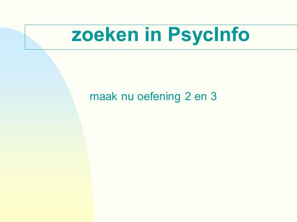 zoeken in PsycInfo maak nu oefening 2 en 3