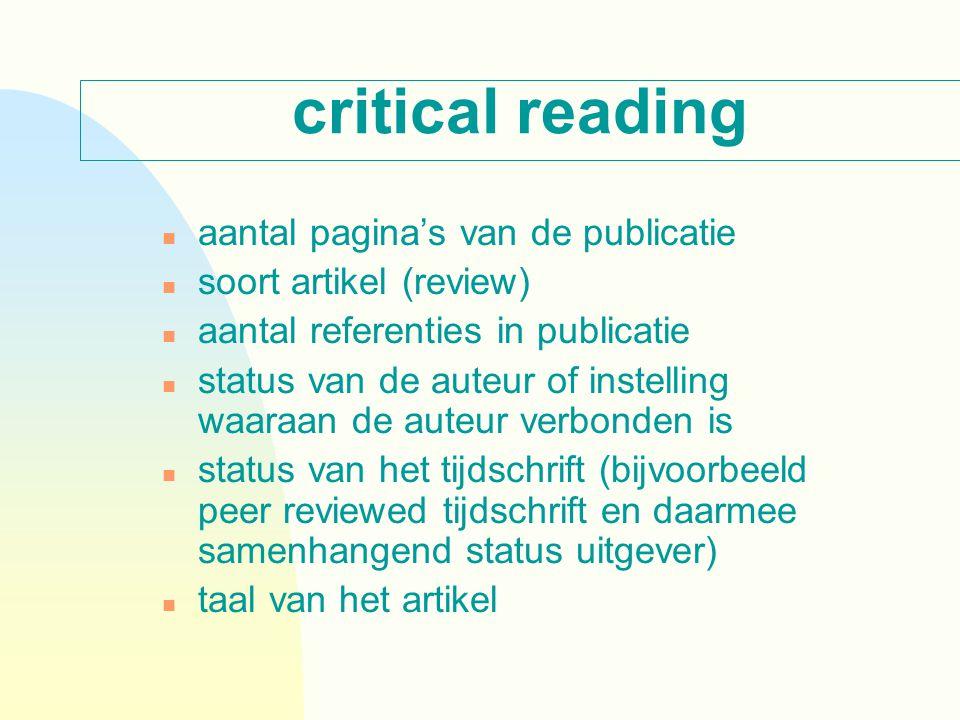 critical reading n aantal pagina's van de publicatie n soort artikel (review) n aantal referenties in publicatie n status van de auteur of instelling