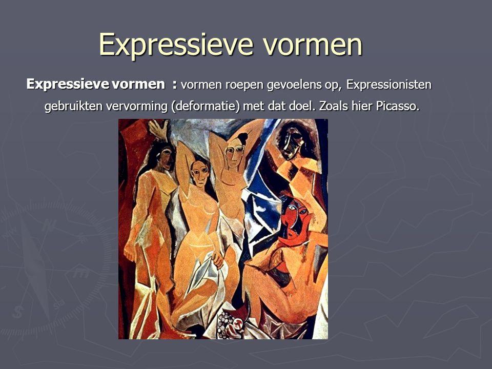 Expressieve vormen Expressieve vormen : vormen roepen gevoelens op, Expressionisten gebruikten vervorming (deformatie) met dat doel. Zoals hier Picass