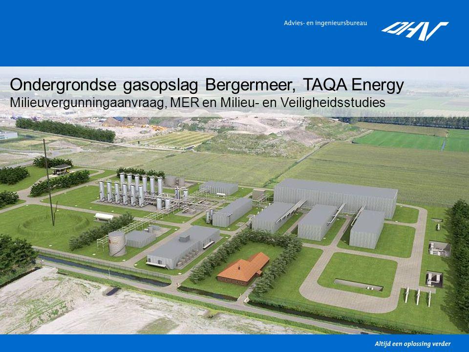 8 Ondergrondse gasopslag Bergermeer, TAQA Energy Milieuvergunningaanvraag, MER en Milieu- en Veiligheidsstudies