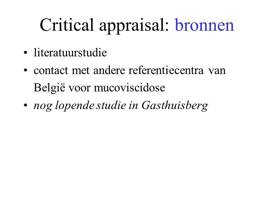 Critical appraisal: bronnen literatuurstudie contact met andere referentiecentra van België voor mucoviscidose nog lopende studie in Gasthuisberg