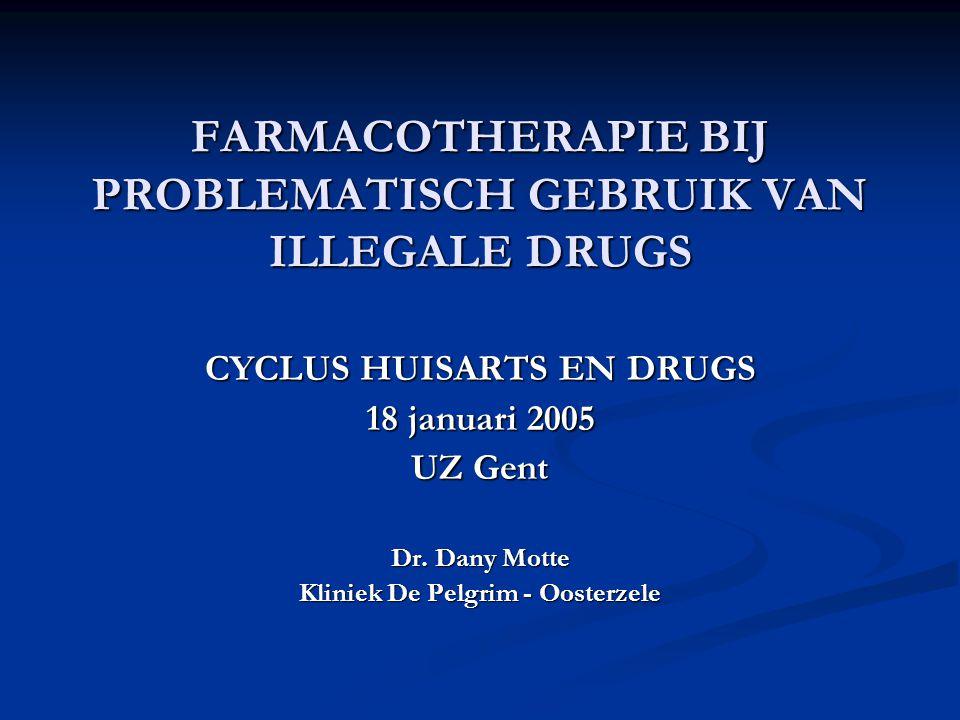 INHOUD 1Situering 1Situering 2Doelstellingen farmacotherapie 2Doelstellingen farmacotherapie 3Psycho-analeptica / kickmiddelen 3Psycho-analeptica / kickmiddelen - cocaïne - amfetamines 4Psychodisleptica / tripmiddelen 4Psychodisleptica / tripmiddelen - cannabis - andere hallucinogenen 5Psychiatrische co-morbiditeit 5Psychiatrische co-morbiditeit 6Psycholeptica / roesmiddelen 6Psycholeptica / roesmiddelen - opiaten / opioïden 7Benzodiazepines 7Benzodiazepines