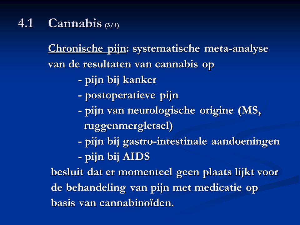 4.1 Cannabis (3/4) Chronische pijn: systematische meta-analyse van de resultaten van cannabis op - pijn bij kanker - postoperatieve pijn - pijn van ne