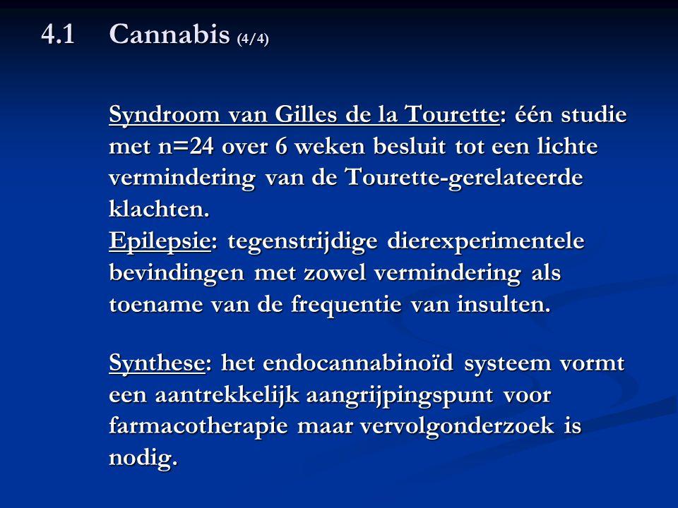 4.1 Cannabis (4/4) Syndroom van Gilles de la Tourette: één studie met n=24 over 6 weken besluit tot een lichte vermindering van de Tourette-gerelateer
