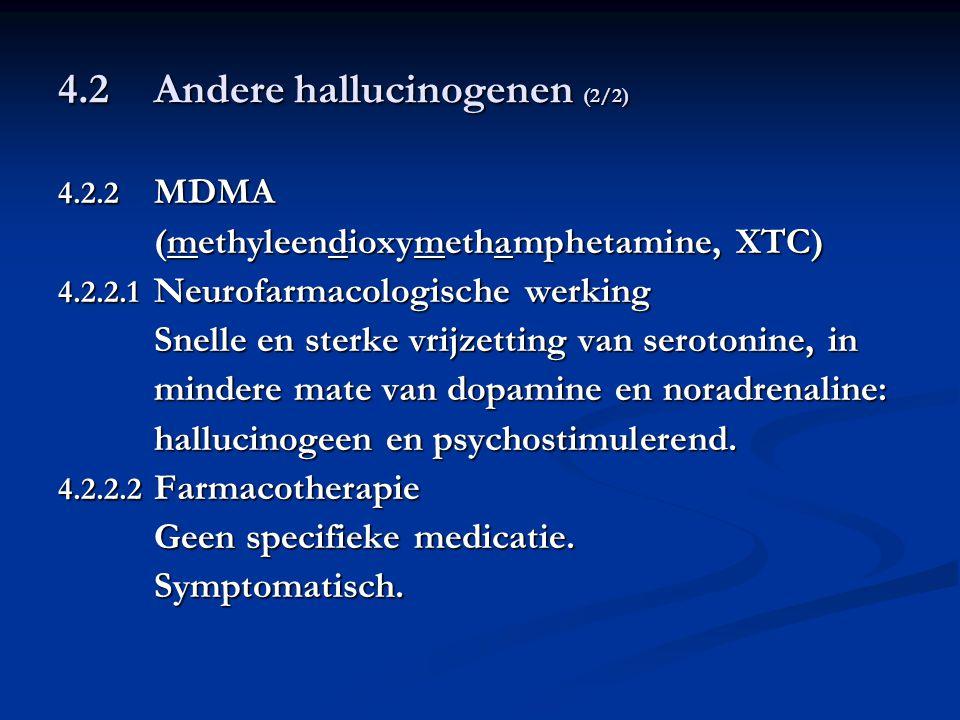 4.2Andere hallucinogenen (2/2) 4.2.2 MDMA (methyleendioxymethamphetamine, XTC) 4.2.2.1 Neurofarmacologische werking Snelle en sterke vrijzetting van s