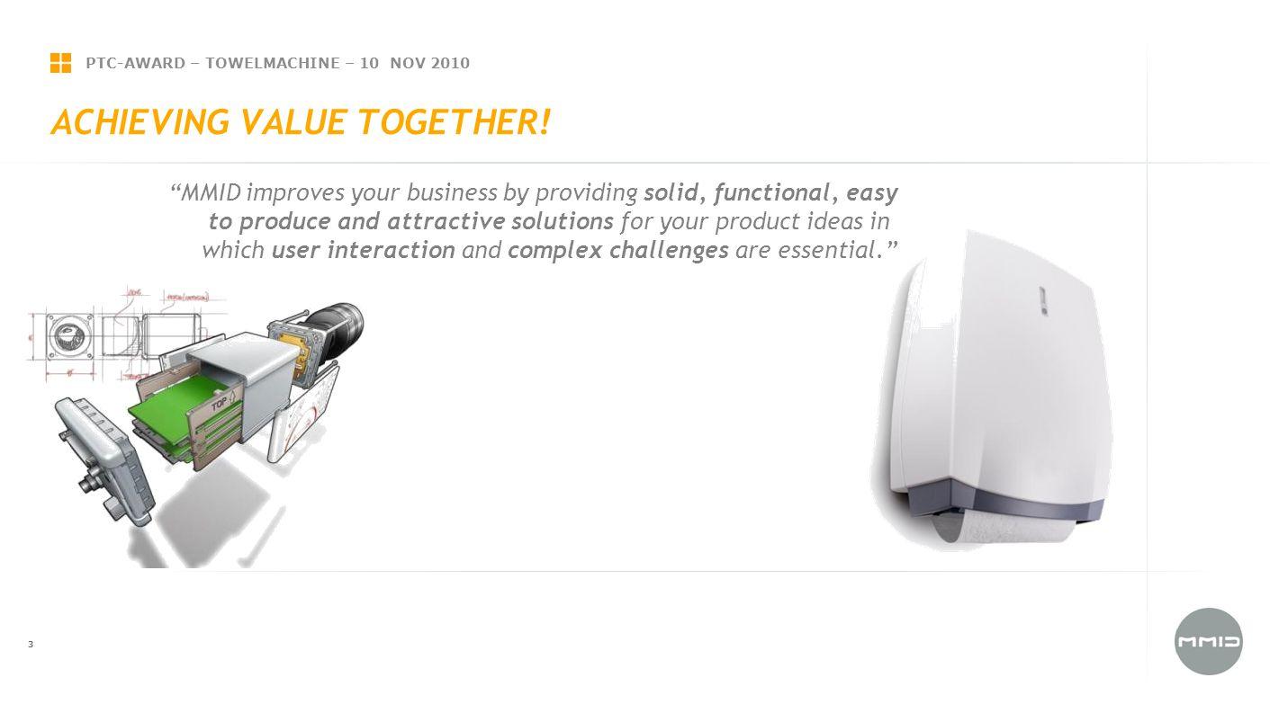PTC-AWARD – TOWELMACHINE – 10 NOV 2010 14 MMID & ProE Funest voor MMID Traag model Onstabiel model Inflexibel model