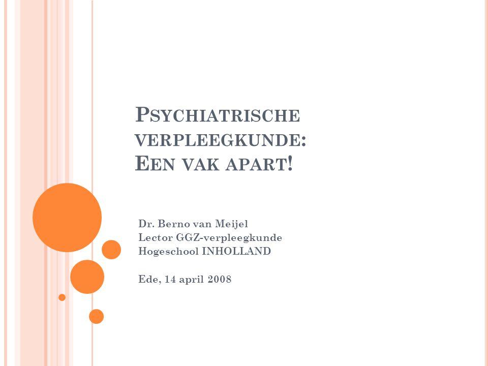 S TELLING Psychiatrische verpleegkunde is een zelfstandige professie met een eigen beroeps- en kennisdomein en een eigen beroepsverantwoordelijkheid.