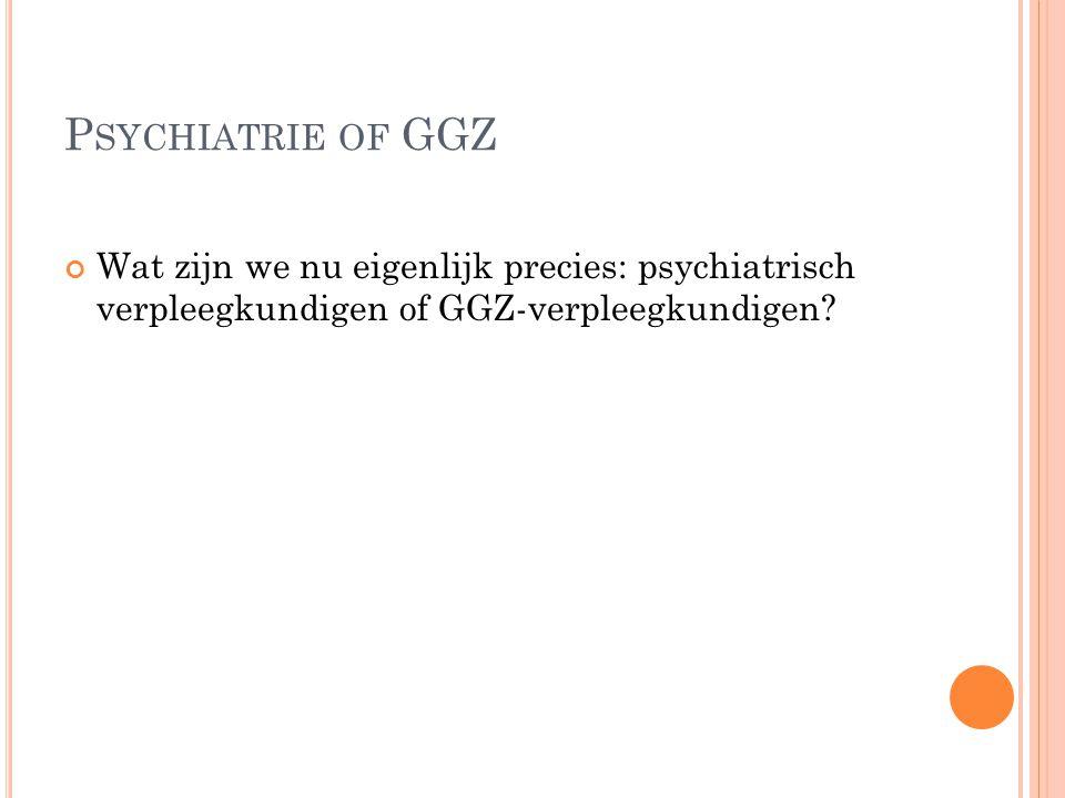 B EROEPENSTRUCTUUR IN DE GGZ GGZ-verpleegkundige wordt als professional erkend te midden van o.a.