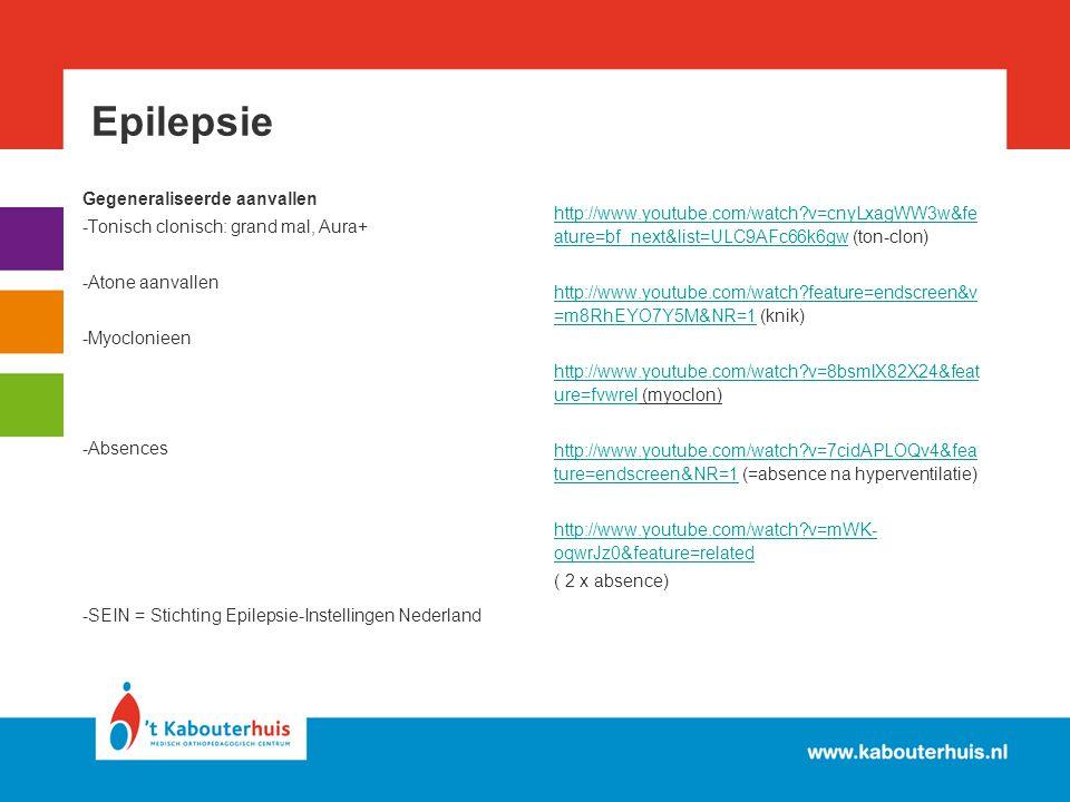 Epilepsie Gegeneraliseerde aanvallen -Tonisch clonisch: grand mal, Aura+ -Atone aanvallen -Myoclonieen -Absences -SEIN = Stichting Epilepsie-Instellin