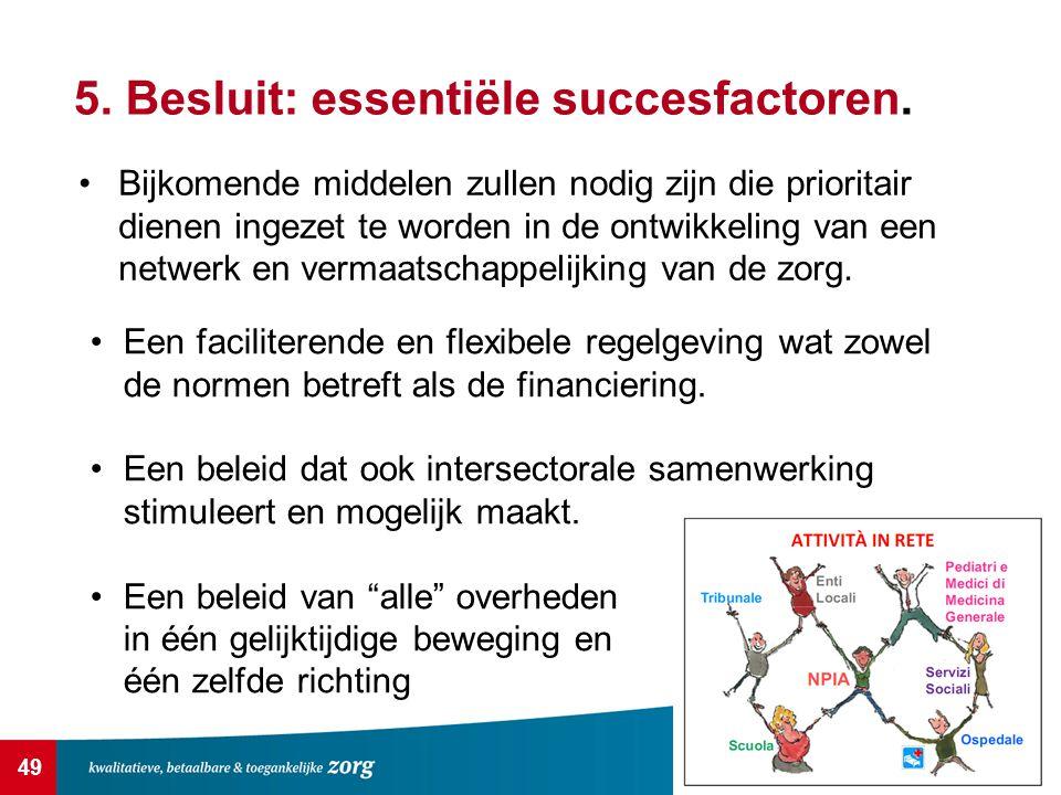 49 5.Besluit: essentiële succesfactoren.