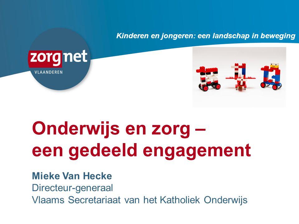 70 Onderwijs en zorg – een gedeeld engagement Mieke Van Hecke Directeur-generaal Vlaams Secretariaat van het Katholiek Onderwijs Kinderen en jongeren: een landschap in beweging