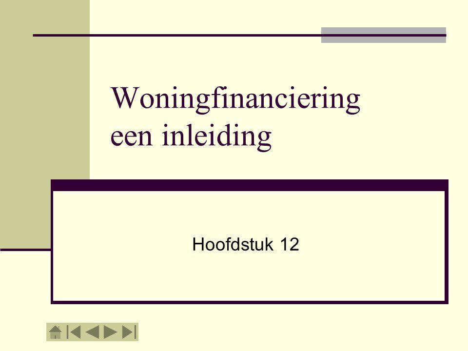 Woningfinanciering een inleiding Hoofdstuk 12