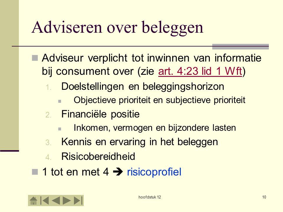 Adviseren over beleggen Adviseur verplicht tot inwinnen van informatie bij consument over (zie art. 4:23 lid 1 Wft)art. 4:23 lid 1 Wft 1. Doelstelling