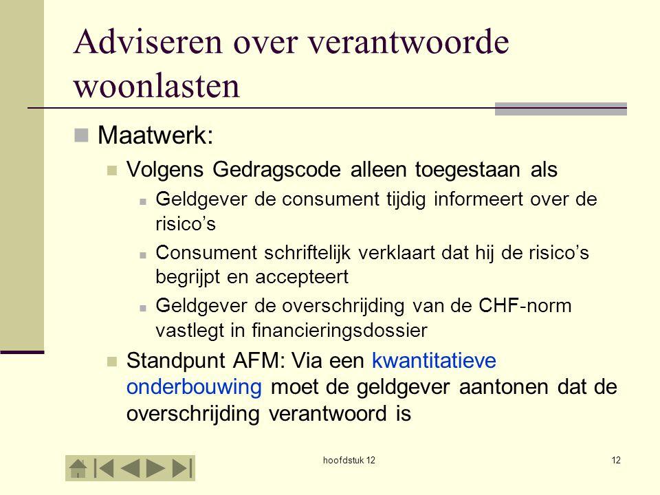 Adviseren over verantwoorde woonlasten Maatwerk: Volgens Gedragscode alleen toegestaan als Geldgever de consument tijdig informeert over de risico's C