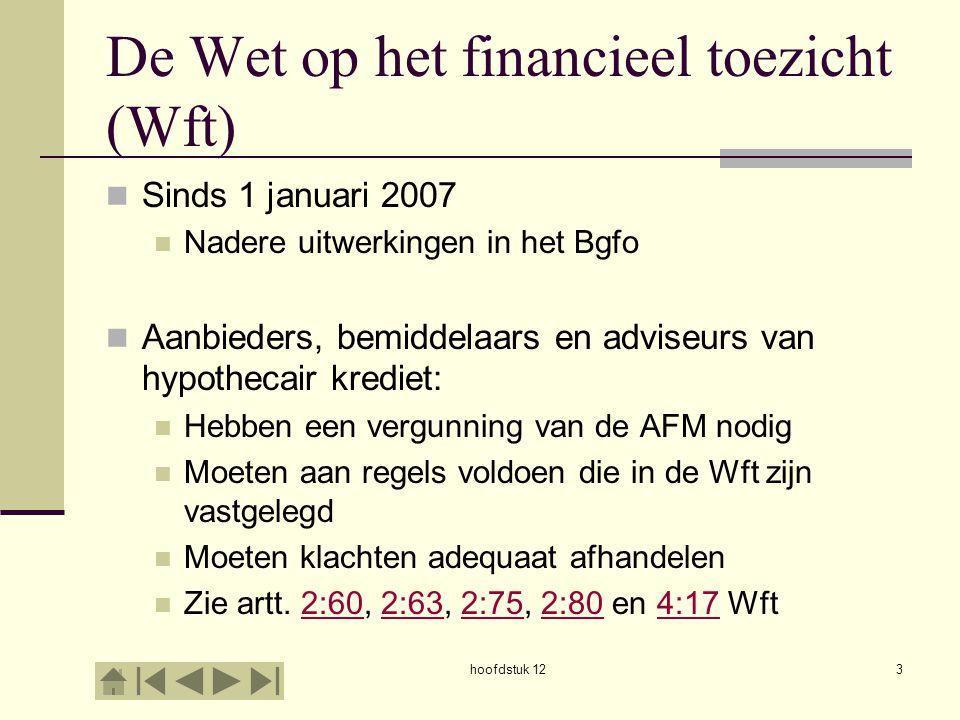 hoofdstuk 123 De Wet op het financieel toezicht (Wft) Sinds 1 januari 2007 Nadere uitwerkingen in het Bgfo Aanbieders, bemiddelaars en adviseurs van h