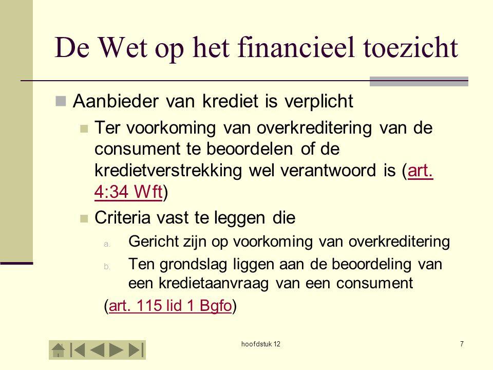 De rol van de AFM Op grond van Wft zijn er 2 toezichthouders: De Nederlandsche Bank (DNB) Onder andere prudentieel toezicht: toezicht op soliditeit en solvabiliteit van kredietinstellingen en kwaliteit van bedrijfsvoering en bestuurders De Autoriteit Financiële Markten (AFM) Gedragstoezicht: controle of consumenten duidelijke en eerlijke informatie krijgen hoofdstuk 128