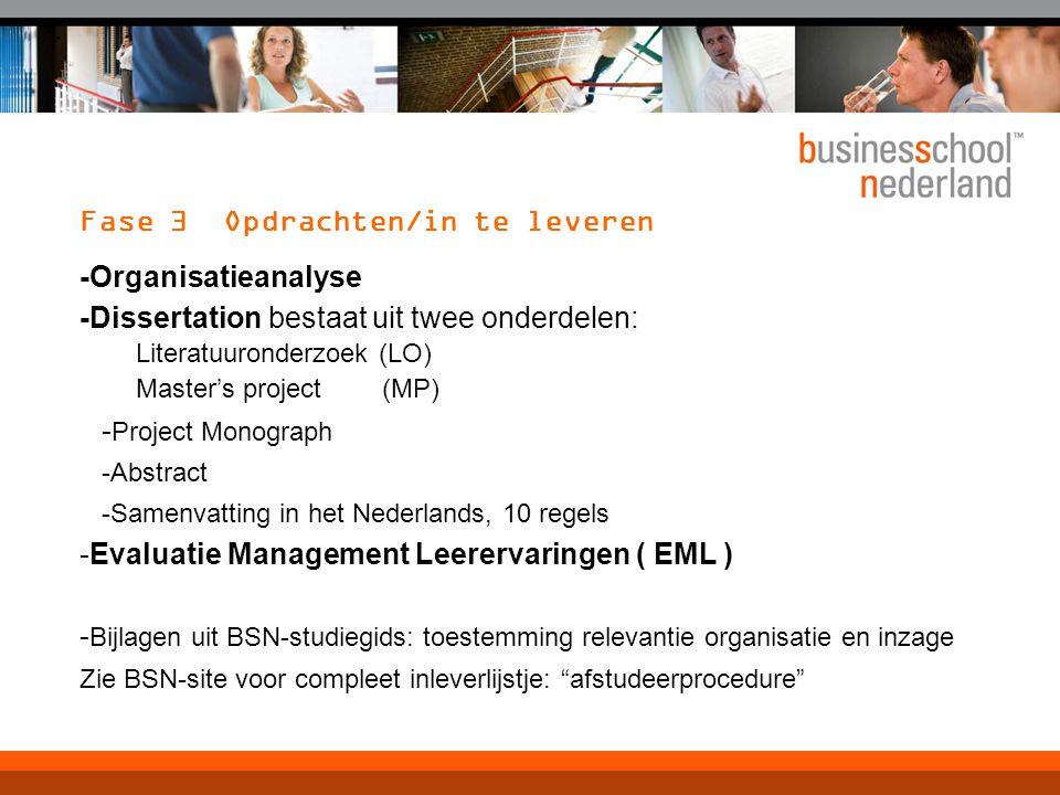 Fase 3 Opdrachten/in te leveren -Organisatieanalyse -Dissertation bestaat uit twee onderdelen: Literatuuronderzoek (LO) Master's project (MP) - Projec