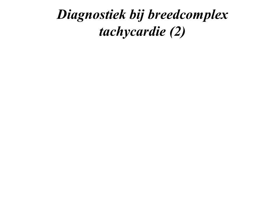 Diagnostiek bij breedcomplex tachycardie (2)